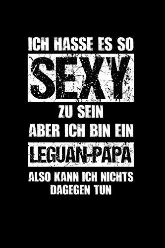 Leguane: Sexy Leguan-Papa: Notizbuch / Notizheft für Leguan-Besitzer Leguan-Halter A5 (6x9in) dotted Punktraster