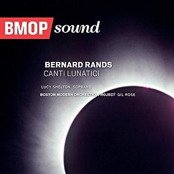 Bernard Rands: Canti Lunatici