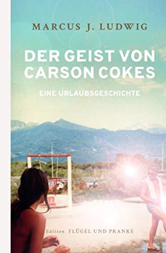 Der Geist von Carson Cokes: Eine Urlaubsgeschichte