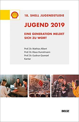 Jugend 2019 – 18. Shell Jugendstudie: Eine Generation meldet sich zu Wort