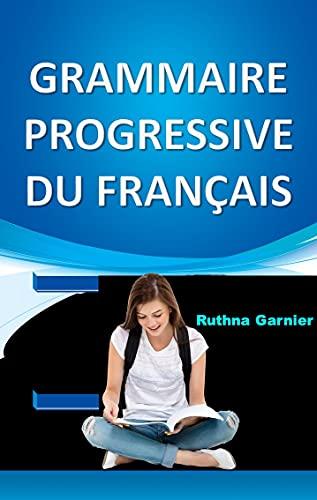 GRAMMAIRE PROGRESSIVE DU FRANÇAIS (LIVRES ÉDUCATIFS FRANÇAIS t. 2) (French Edition)