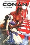 Conan le barbare t02 - Fureur sur la frontière de Brian Wood ,Declan Shalvey ( 18 septembre 2013 ) - 18/09/2013