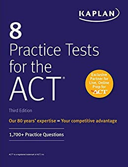 8 Practice Tests for the ACT: 1,700+ Practice Questions (Kaplan Test Prep) by [Kaplan Test Prep]