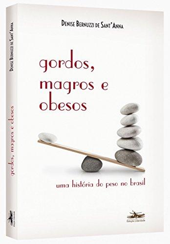 Gordos, magros e obesos: Uma História do Peso no Brasil