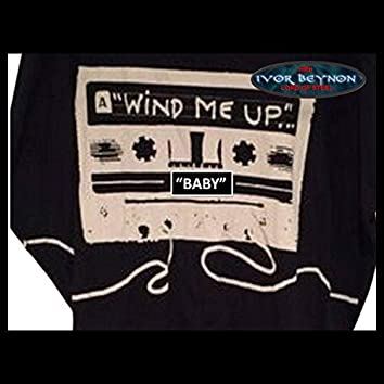 Wind ME UP Baby