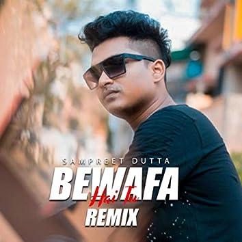 Bewafa Hai Tu (Remix)
