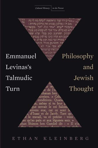 Emmanuel Levinas's Talmudic Turn: Philosophy and Jewish Thought (Cultural Memory in the Present)