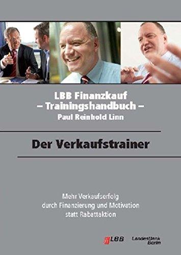 Der Verkaufstrainer: LBB Finanzkauf - Trainingshandbuch