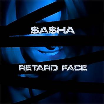 Retard Face