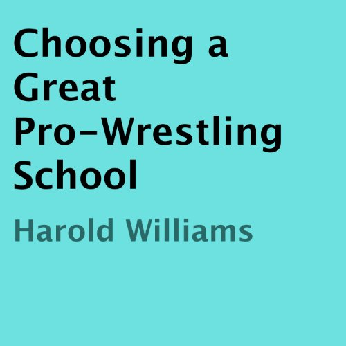 Choosing a Great Pro-Wrestling School                   By:                                                                                                                                 Harold Williams                               Narrated by:                                                                                                                                 Matthew Finch                      Length: 25 mins     Not rated yet     Overall 0.0