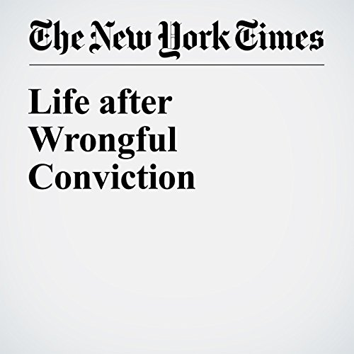 Life after Wrongful Conviction audiobook cover art
