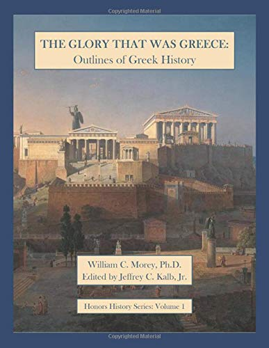 The Glory That Was Greece: Outlines of Greek History (Honors History Series)