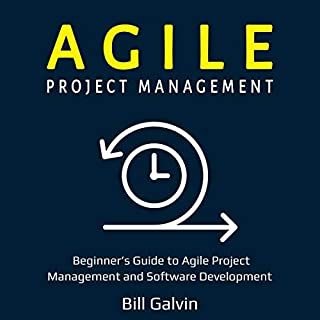Agile Project Management - Beginner's Guide to Agile Project Management and Software Development     Lean Six, Book 1              Written by:                                                                                                                                 Bill Galvin                               Narrated by:                                                                                                                                 Ted Ryan                      Length: 1 hr and 39 mins     Not rated yet     Overall 0.0