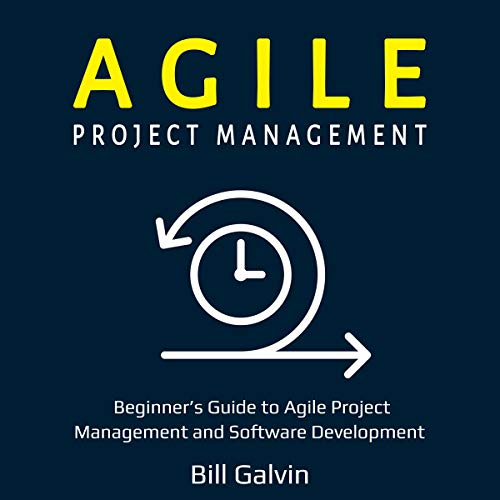 Agile Project Management - Beginner's Guide to Agile Project Management and Software Development cover art