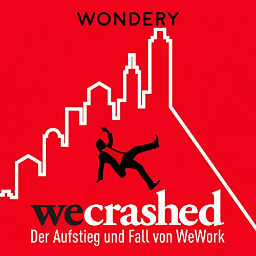 WeCrashed - der Aufstieg und Fall von WeWork Podcast By Wondery cover art