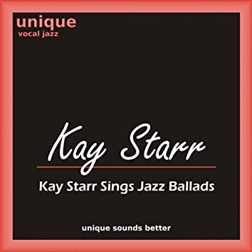 Kay Starr Sings Jazz Ballads (Smooth Jazz and Love Songs By Kay Starr)