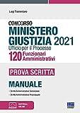 Concorso Ministero Giustizia 2021 Ufficio per il processo 120 Funzionari Amministrativi. Prova scritta