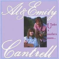 Under a Southern Moon by Al Cantrell & Emily (2003-05-28)