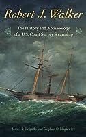 Robert J. Walker: The History and Archaeology of a U.S. Coast Survey Steamship