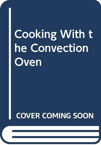 Cooking With the Convection Oven