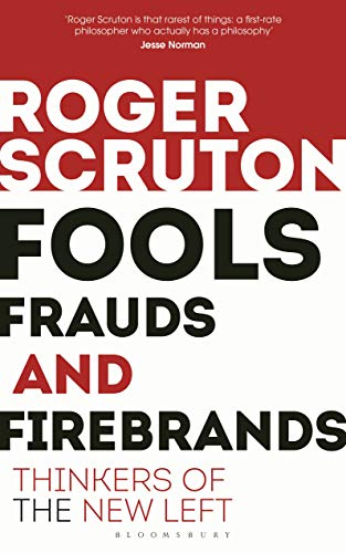 Fools, Frauds and Firebrands: Thinkers of the New Left (English Edition)