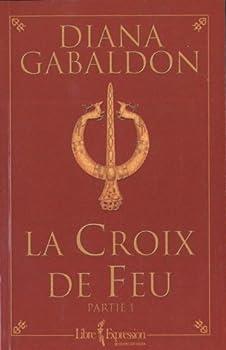 La Croix de feu - Partie 1 - Book  of the Outlander Split-Volume Edition