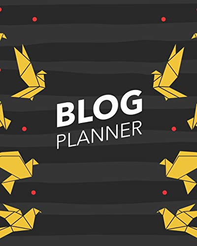 Blog Planner: ~ Blogging Planner Notebooks and Journals to Help You Plan on Creating Killer Contents of Your Brand Identity (Origami Edition)