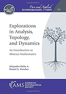 Explorations in Analysis, Topology, and Dynamics: An Introduction to Abstract Mathematics