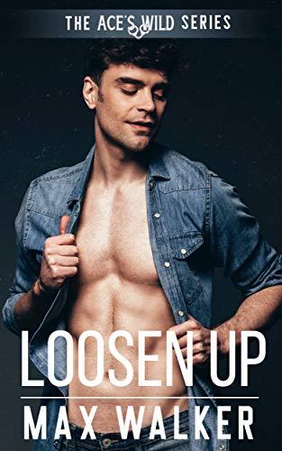 Loosen Up: Ace's Wild Book 5