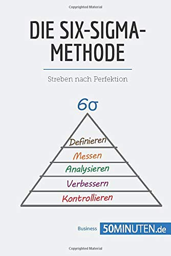 Die Six-Sigma-Methode: Streben nach Perfektion