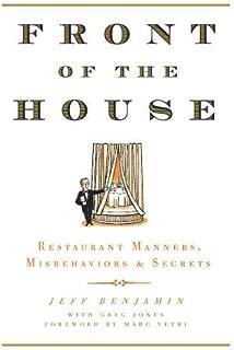 Front of the House: Restaurant Manners, Misbehaviors & Secrets