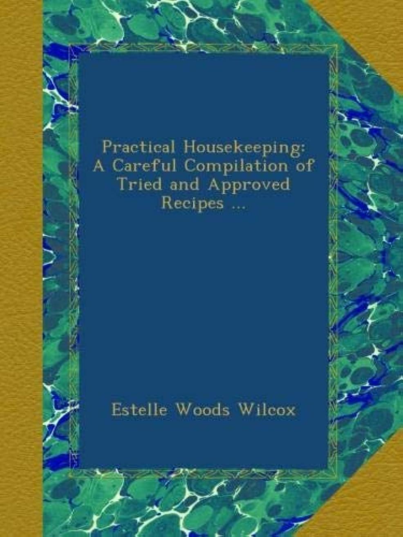 翻訳するホイッスルウミウシPractical Housekeeping: A Careful Compilation of Tried and Approved Recipes ...
