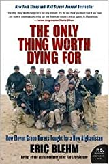 The Only Thing Worth Dying For Publisher: Harper Perennial Paperback