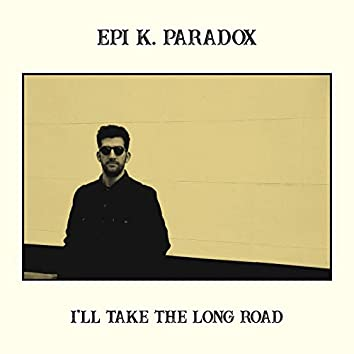 I'll Take The Long Road