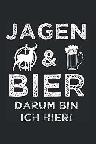 Jagen & Bier Darum Bin Ich Hier: Wildschwein & Jäger Notizbuch 6'x9' Jagen Geschenk für Jagd & Wild