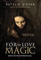 For the Love of Magic (Witchbound)