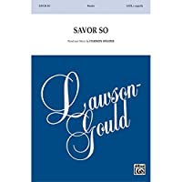 Savor So - Words and music by Darmon Meader - Choral Octavo - SATB <i>a cappella</i>