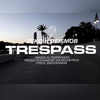 Trespass (con Deismob)