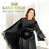 Songtexte von Kathy Kelly - Wer lacht Überlebt