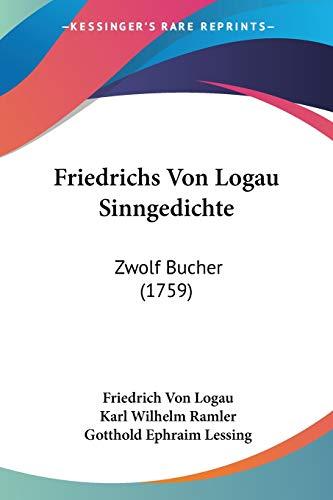 Friedrichs Von Logau Sinngedichte: Zwolf Bucher (1759)
