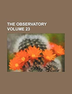 The Observatory Volume 23
