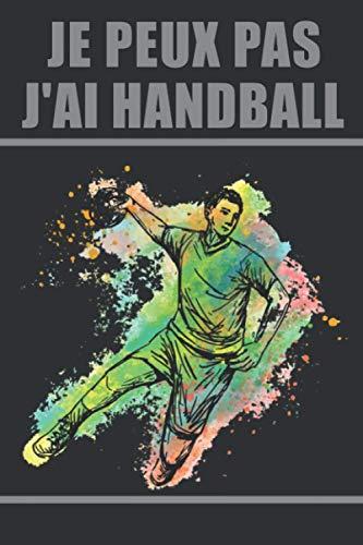 Je peux pas j'ai Handball: Carnet pour Entraîneur et Coach Handball | Journal d'Entraînement Pour le Handball Avec 161 pages au Format A5 (15,24 cm x ... pour coach et entraîneur de Handball