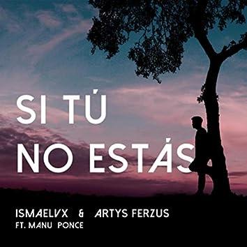 Si Tú No Estás (feat. Manu Ponce)