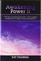 Awakening Power II: The Key to Changing the World from a Global Perspective to a Hyper-universal Perspective