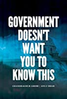 Government does'nt want you to know this