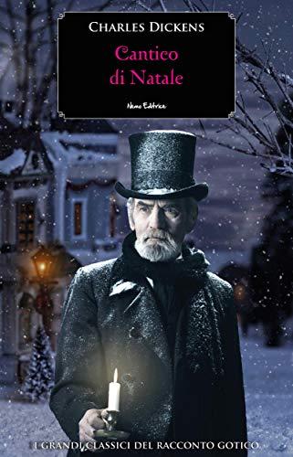 Cantico di Natale: Racconto di spiriti (I grandi classici del racconto gotico)