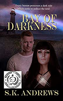 Bay of Darkness by [S.K.  Andrews]