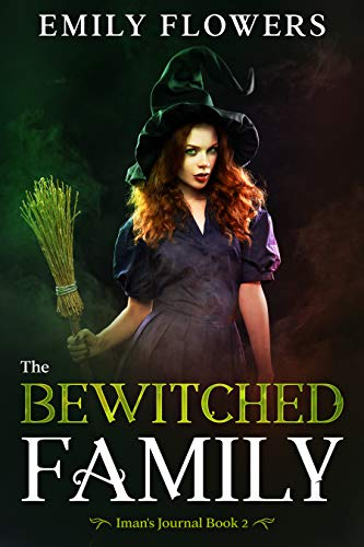 Book: The Bewitched Family (Iman's Journal Book 2) by Emily Flowers