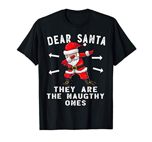 Dear Santa They Are The Naughty Ones Shirt Funny Christmas T-Shirt