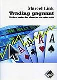 Trading gagnant - Mettez toutes les chances de votre côté